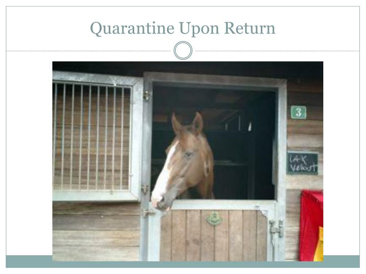 Quarantine Upon Return