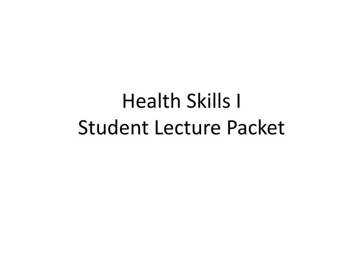 health skills i student lecture packet n.
