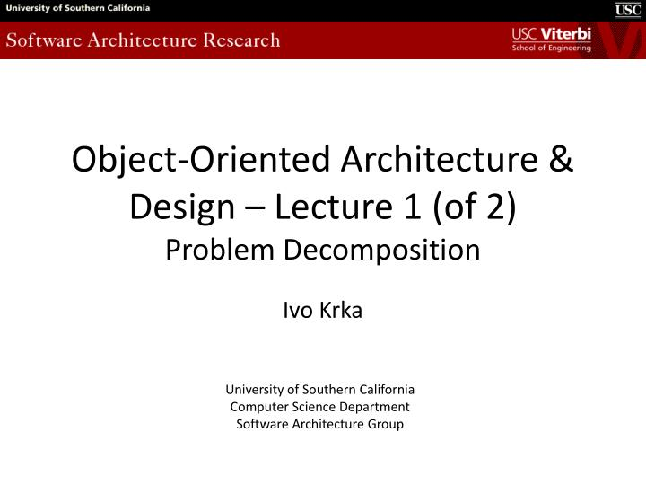 Ppt Object Oriented Architecture Design Lecture 1 Of 2 Problem Decomposition Powerpoint Presentation Id 2392736