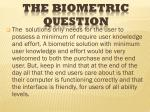 the biometric question