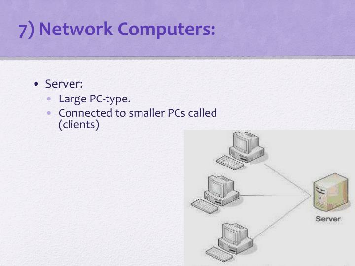 7) Network Computers: