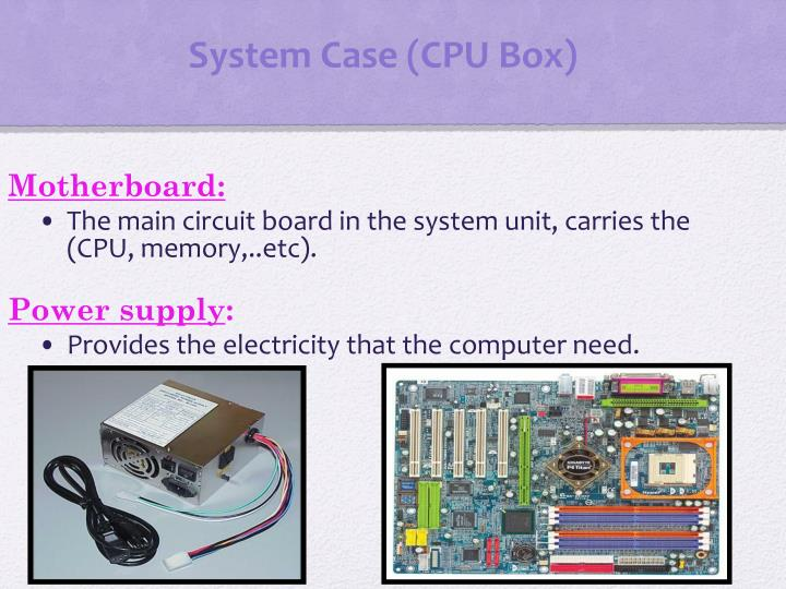 System Case (CPU Box)