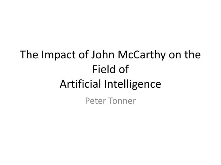 the field of artificial intelligence A very short history of artificial intelligence the field of artificial intelligence but also the history of artificial intelligence.
