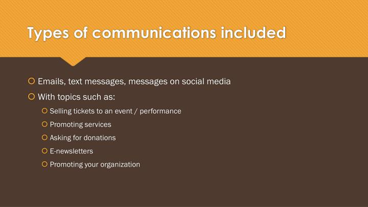 Types of communications included