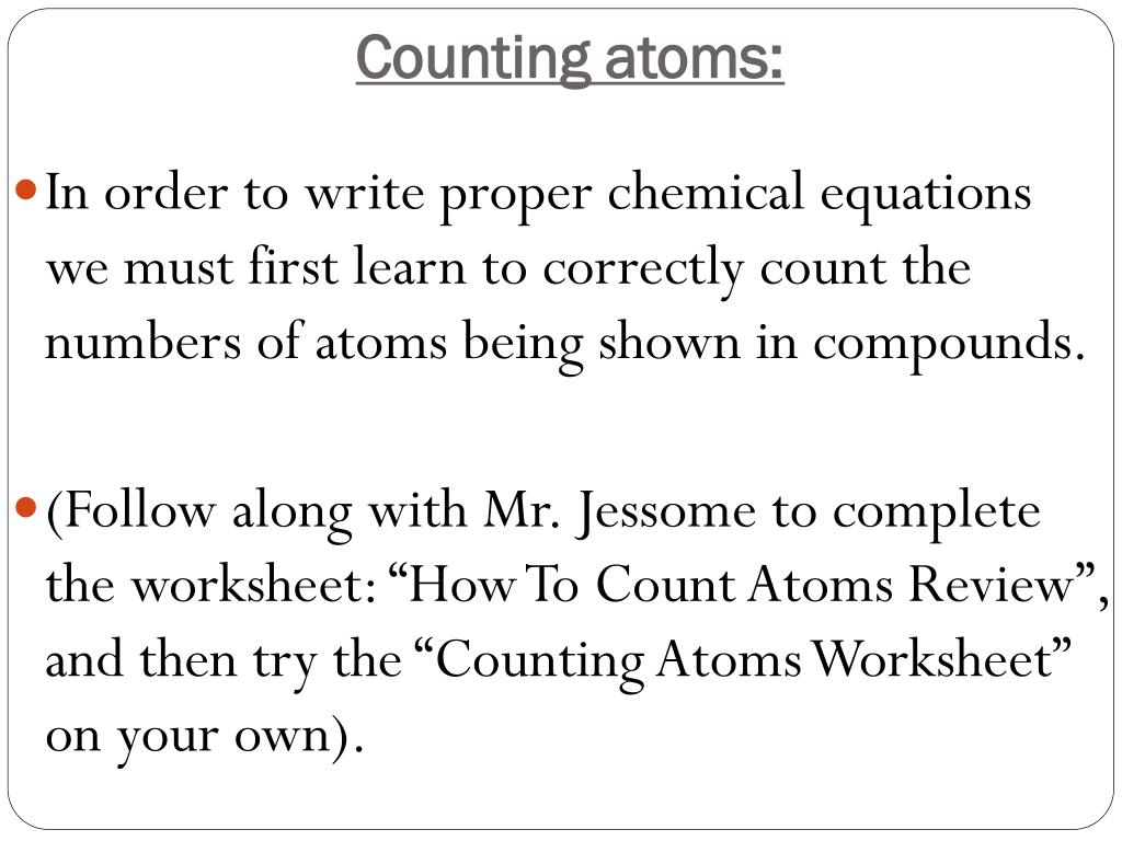 How To Count Atoms Worksheet And Es Worksheets Middle For likewise Counting atoms in  pounds w s   Science  Chemistry  Atoms likewise the periodic table   Átomos   Protón further  also PPT   Chemistry PowerPoint Presentation   ID 2393212 additionally How to Count Atoms further  in addition Periodic Table Worksheets For Ementary Students Getting To Know The additionally Chemical s   Counting Atoms Practice in addition Chemistry Counting Atoms Worksheet   Fill Online  Printable furthermore Copy Of Counting Atoms   Lessons   Tes Teach further bill nye atoms worksheets – primalvape co additionally Counting Atoms Worksheet   YouTube besides Counting Atoms Worksheet   Sanfranciscolife likewise COUNTING ATOMS AND ELEMENTS LESSON PLAN – A  PLETE SCIENCE LESSON likewise Chemical s     Counting Atoms Note   SNC 1P Chemistry. on how to count atoms worksheet