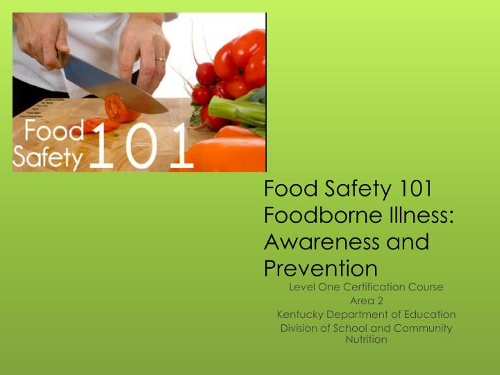 food safety 101 foodborne illness awareness and prevention n.