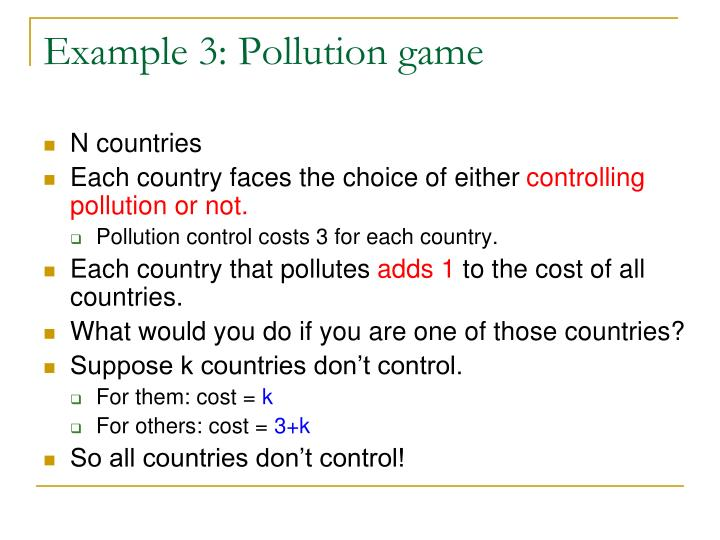 Example 3: Pollution game