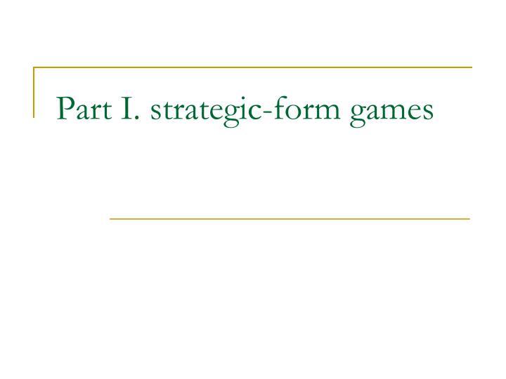 Part i strategic form games