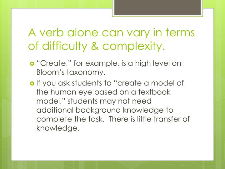 A verb alone can vary in terms of difficulty & complexity.