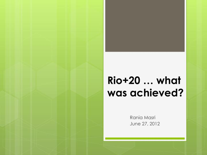 Rio 20 what was achieved