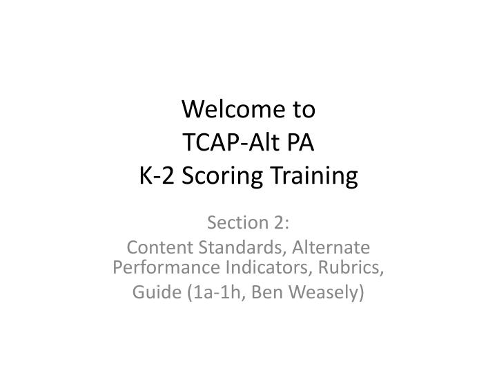 welcome to tcap alt pa k 2 scoring training n.