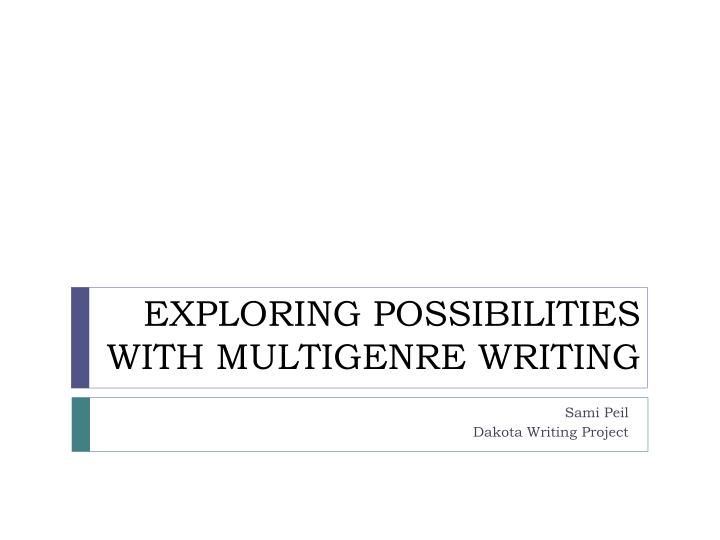Exploring possibilities with multigenre writing