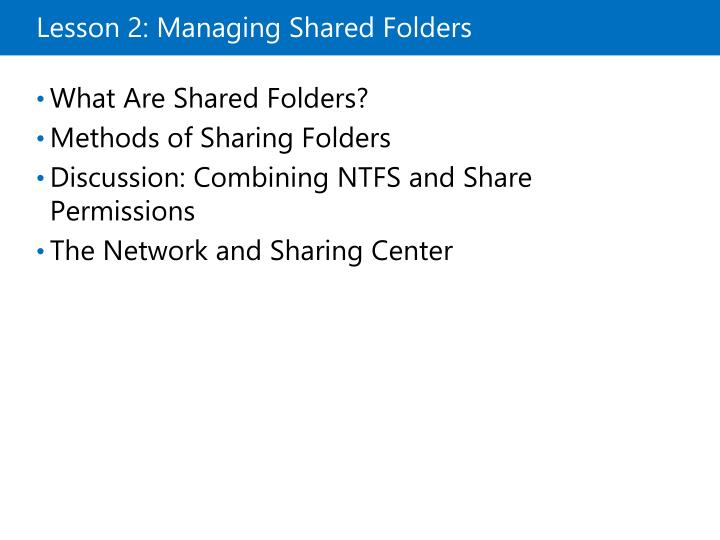 Lesson 2: Managing Shared Folders