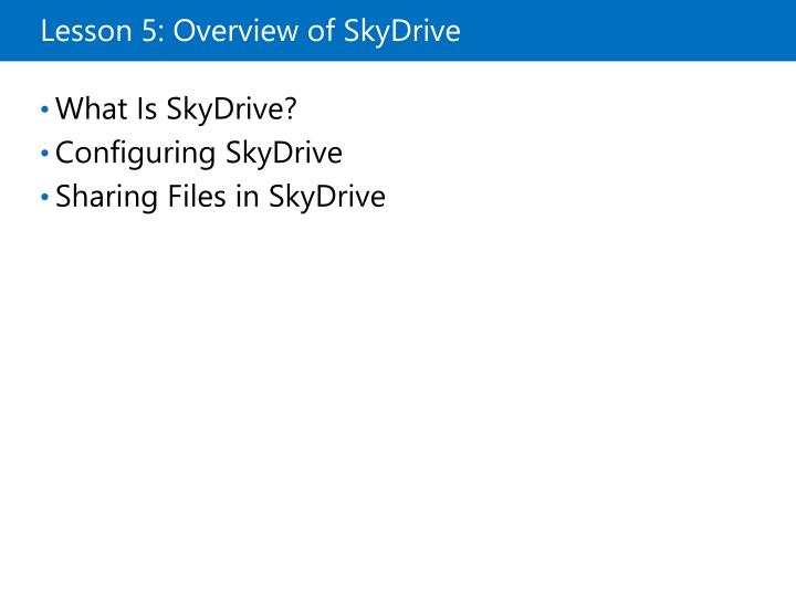 Lesson 5: Overview of SkyDrive