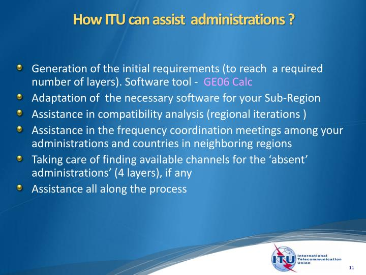 How ITU can assist  administrations ?