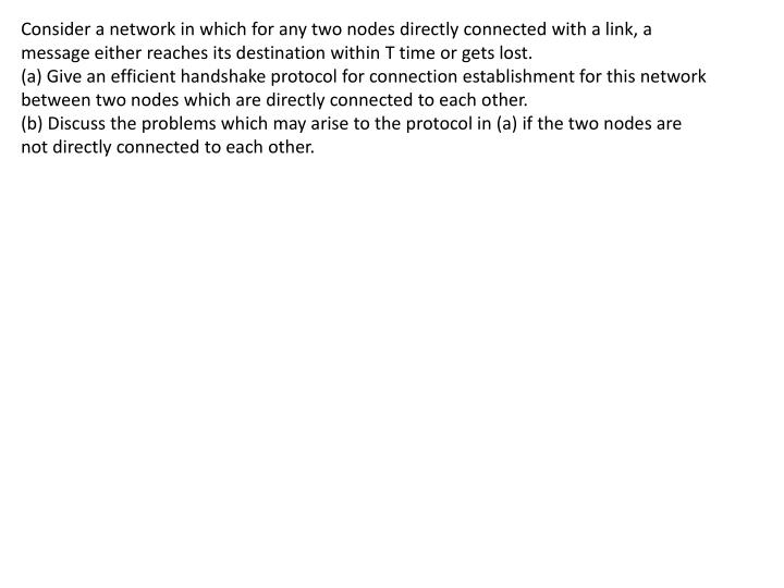 Consider a network in which for any two nodes directly connected with a link, a