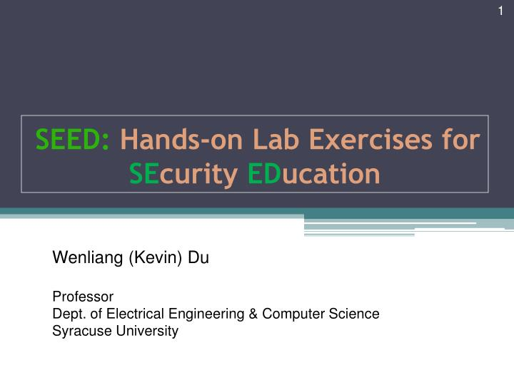 PPT - SEED: Hands-on Lab Exercises for SE curity ED ucation