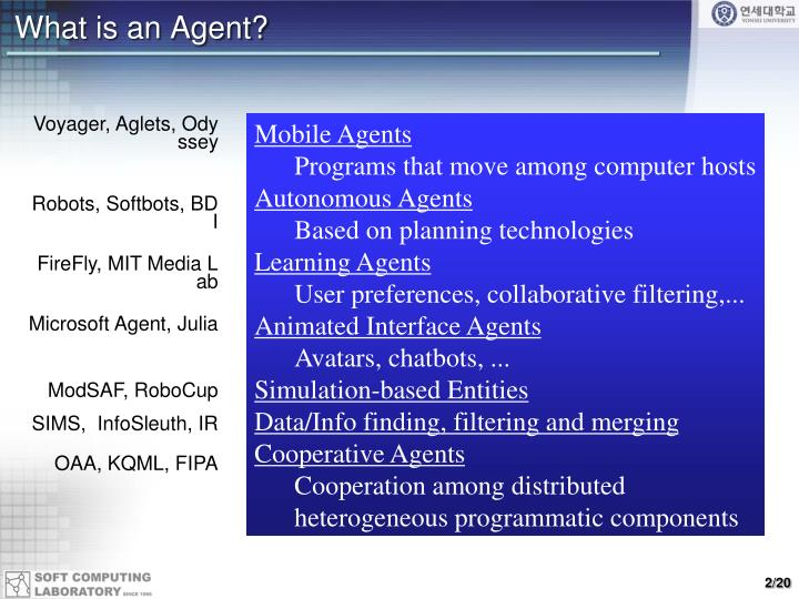 software agents Appendix d d-3 information access and navigation are today's major applications of software agents in the intranet, internet, and extranet worlds, but there are also other rea.
