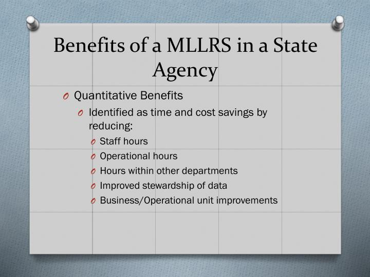 Benefits of a MLLRS in a State Agency