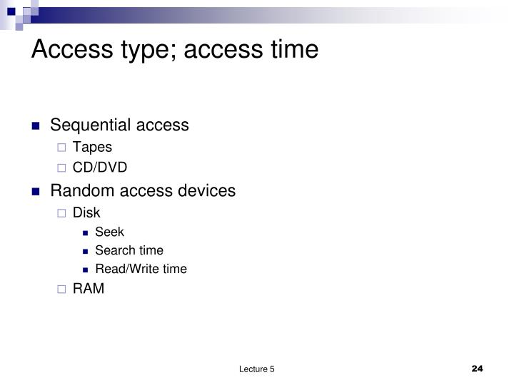 Access type; access time