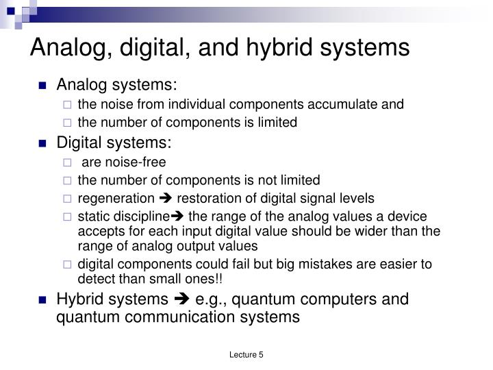 Analog, digital, and hybrid systems