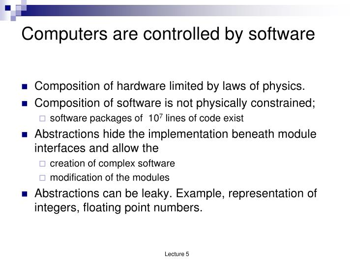 Computers are controlled by software
