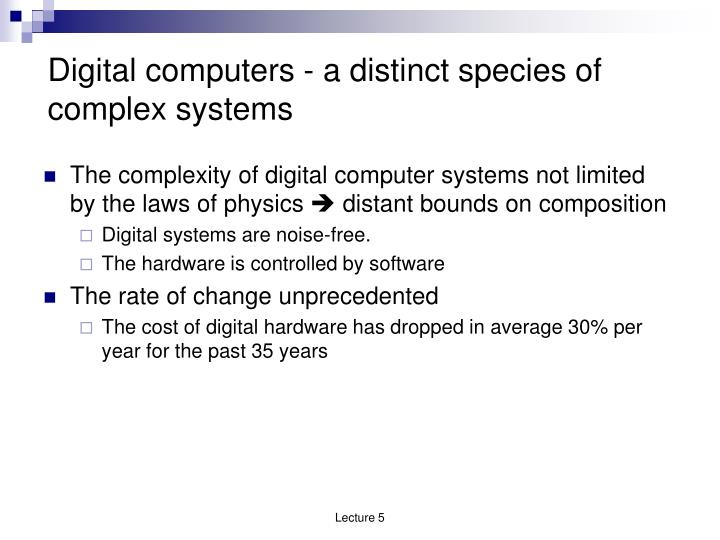 Digital computers - a distinct species of  complex systems