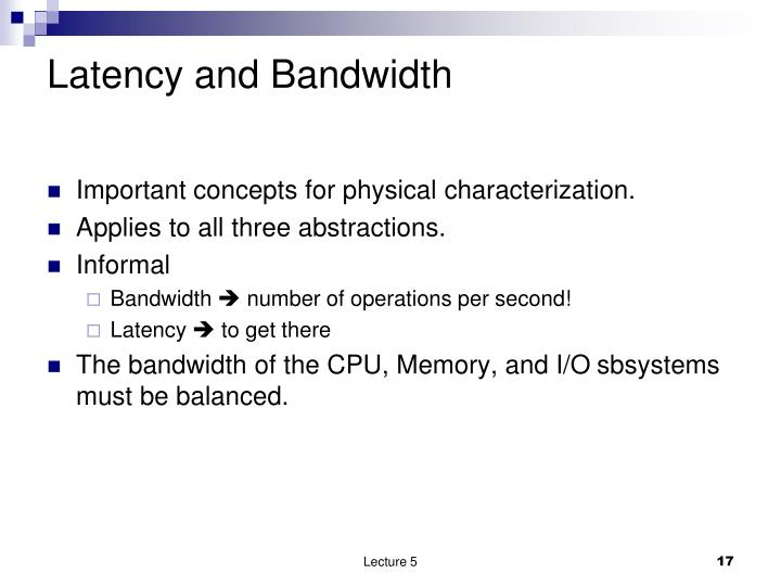 Latency and Bandwidth