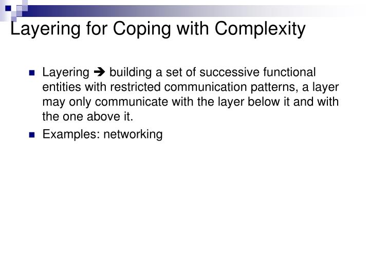 Layering for coping with complexity