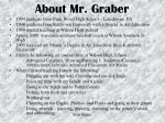 about mr graber