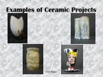 examples of ceramic projects