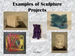 examples of sculpture projects