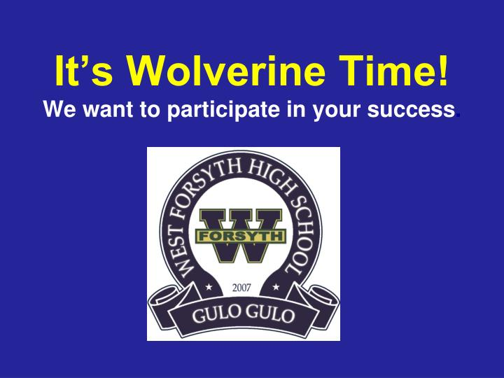 it s wolverine time we want to participate in your success n.