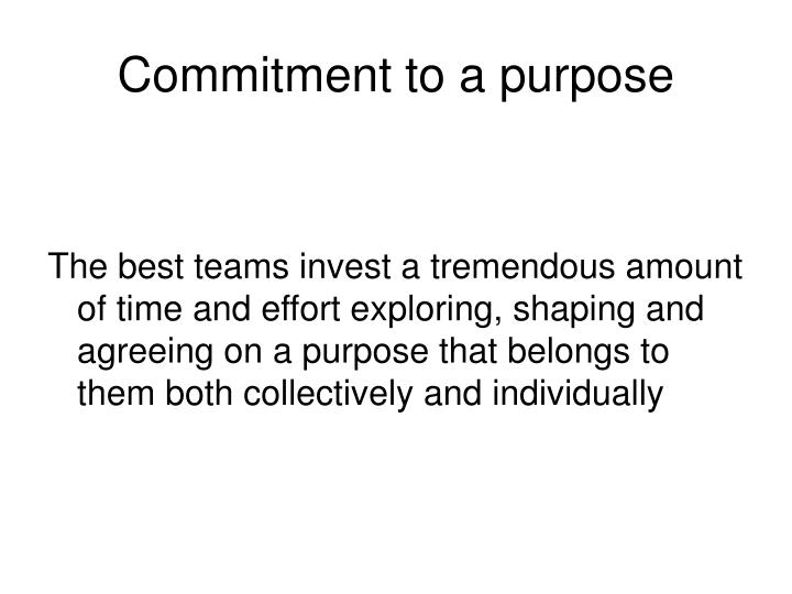 Commitment to a purpose