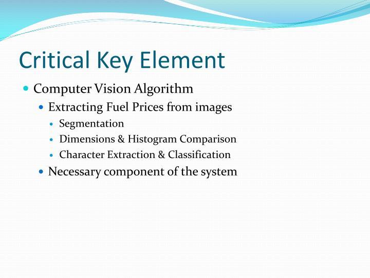 Critical Key Element