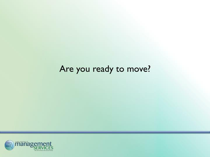 Are you ready to move?
