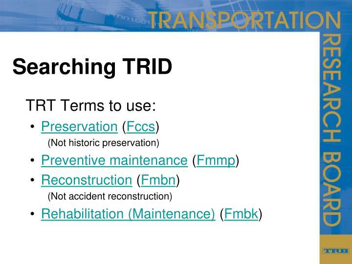 Searching TRID