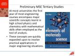 preliminary mse tertiary studies
