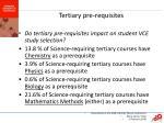 tertiary pre requisites