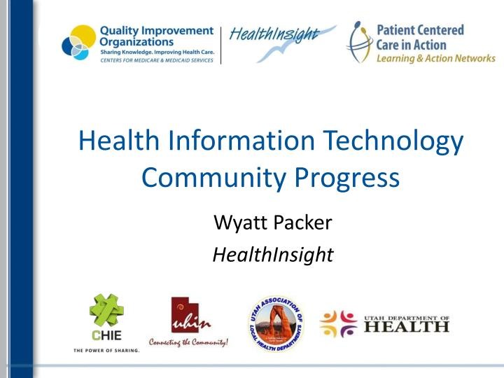Health information technology community progress