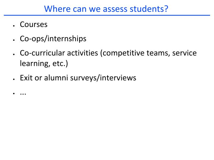 Where can we assess students?