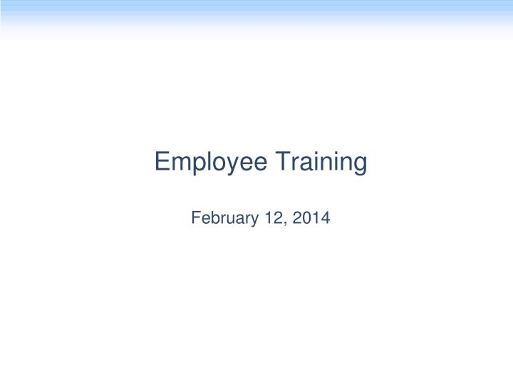 employee training february 12 2014