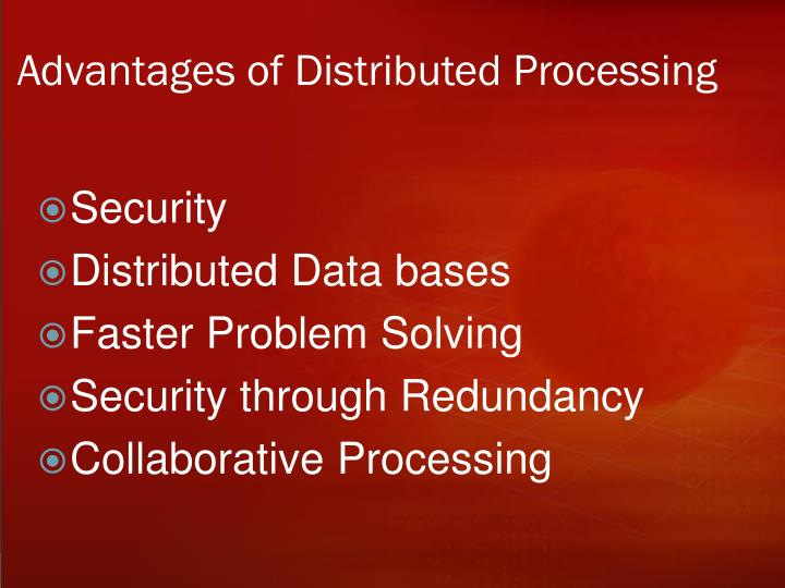 Advantages of Distributed Processing