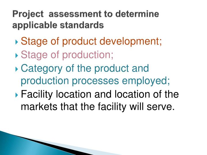 Project  assessment to determine applicable standards