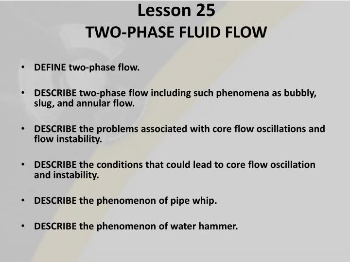 PPT - Lesson 25 TWO-PHASE FLUID FLOW PowerPoint Presentation - ID