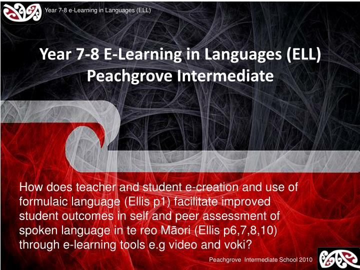 year 7 8 e learning in languages ell peachgrove intermediate n.