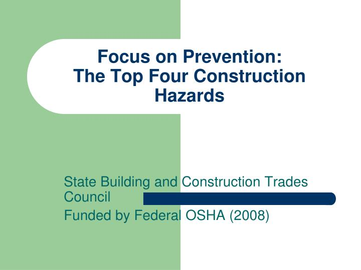 focus on prevention the top four construction hazards n.