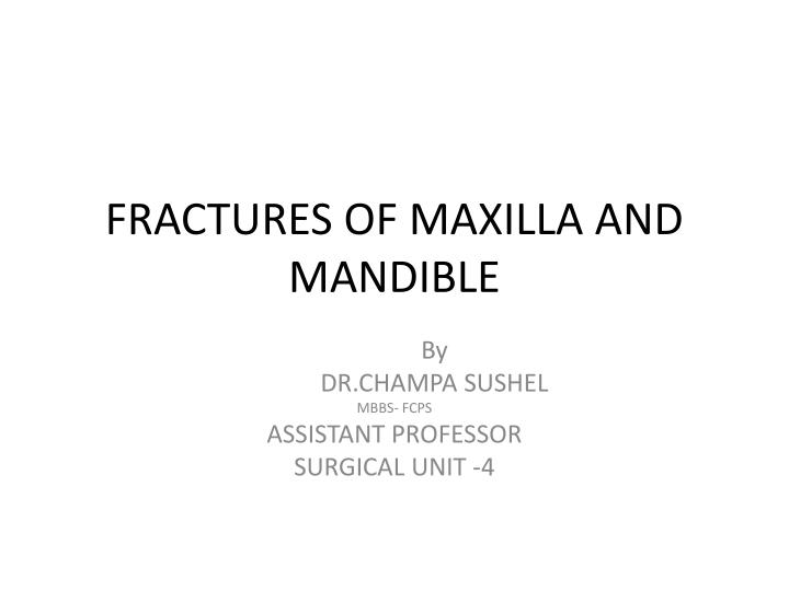 fractures of maxilla and mandible n.