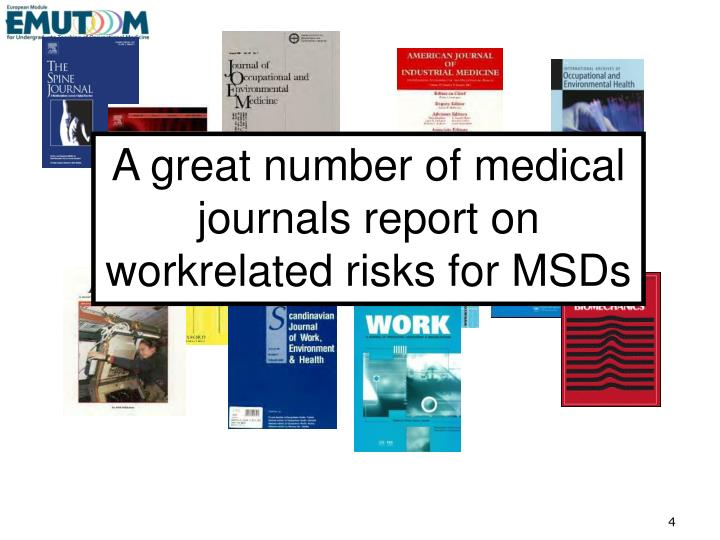 A great number of medical journals report on workrelated risks for MSDs