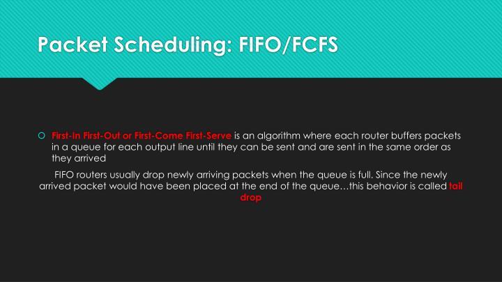 Packet Scheduling: FIFO/FCFS